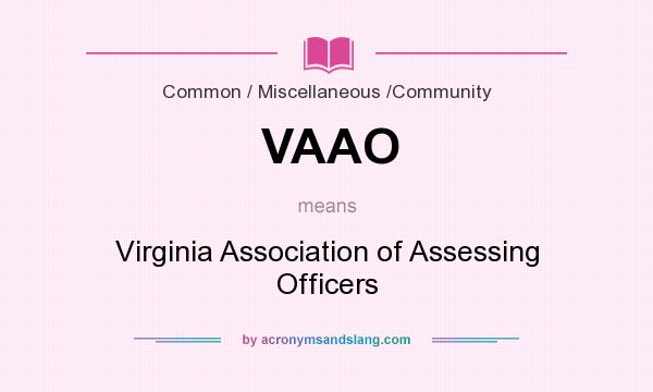 What does VAAO mean? It stands for Virginia Association of Assessing Officers