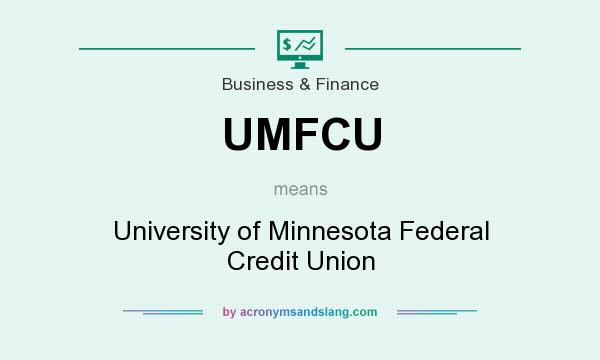 What does UMFCU mean? It stands for University of Minnesota Federal Credit Union