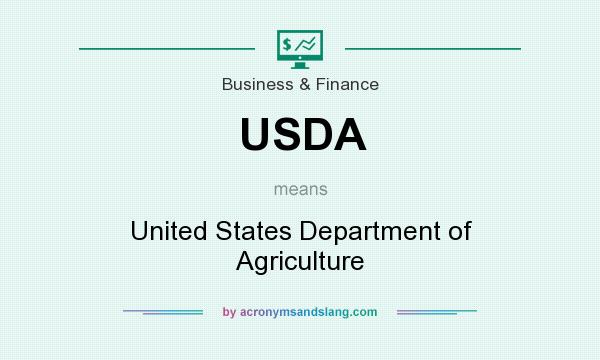 What does USDA mean? It stands for United States Department of Agriculture