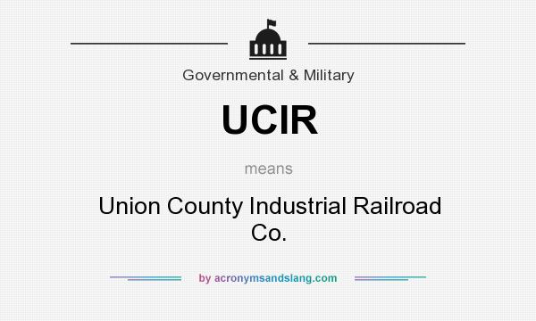 What does UCIR mean? It stands for Union County Industrial Railroad Co.