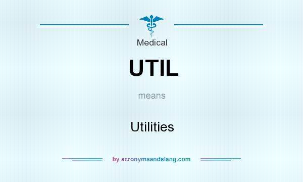 What does UTIL mean? It stands for Utilities