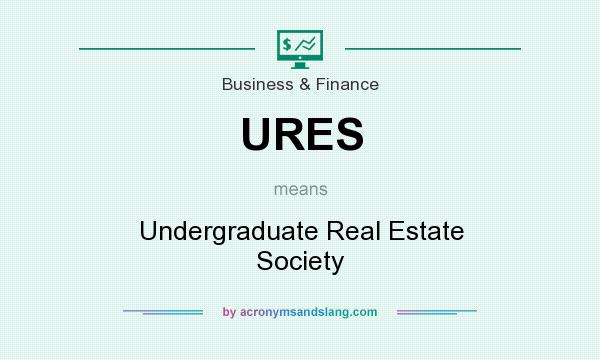 What does URES mean? It stands for Undergraduate Real Estate Society