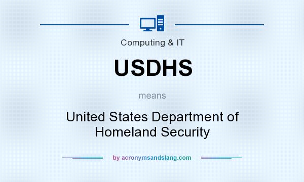 What does USDHS mean? It stands for United States Department of Homeland Security