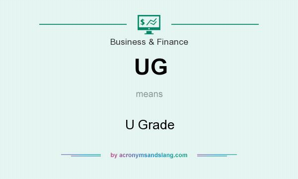What does UG mean? It stands for U Grade