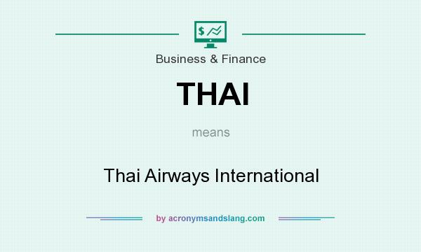 What does THAI mean? It stands for Thai Airways International