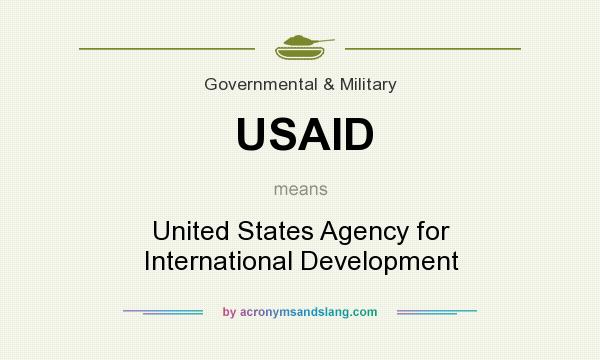 What does USAID mean? It stands for United States Agency for International Development