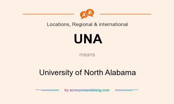 What does UNA mean? It stands for University of North Alabama