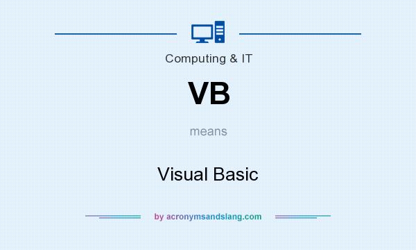 What does VB mean? It stands for Visual Basic