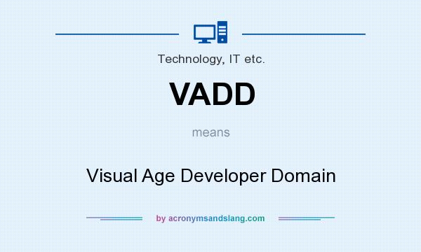 What does VADD mean? It stands for Visual Age Developer Domain