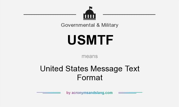 What does USMTF mean? It stands for United States Message Text Format