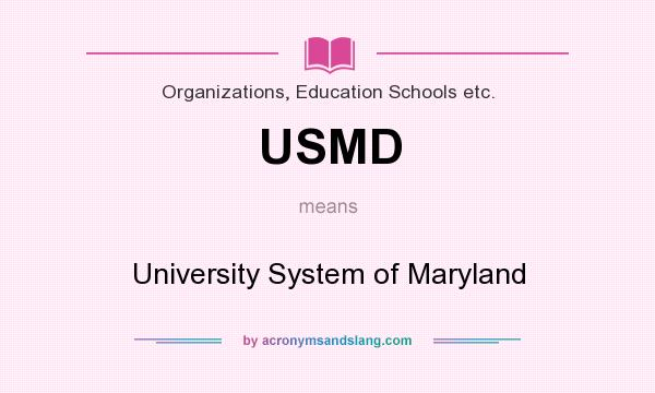 What does USMD mean? It stands for University System of Maryland