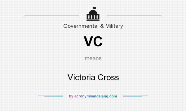 What does VC mean? It stands for Victoria Cross
