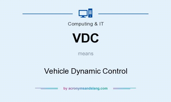 What does VDC mean? It stands for Vehicle Dynamic Control