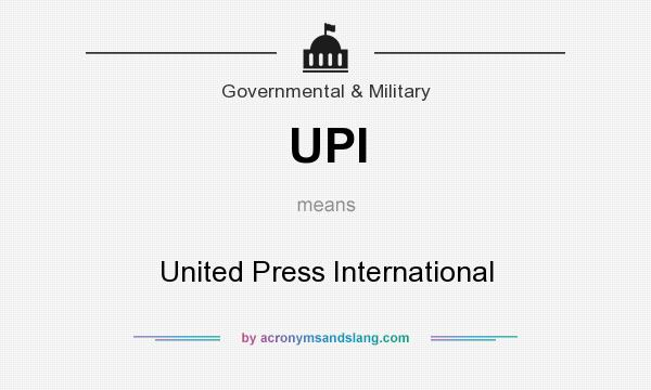 What does UPI mean? It stands for United Press International