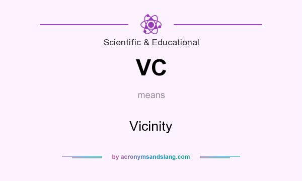 What does VC mean? It stands for Vicinity