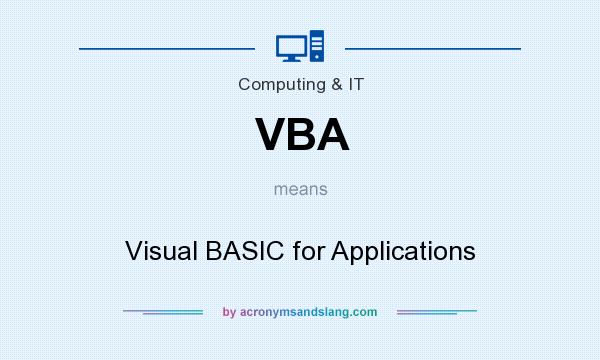 What does VBA mean? It stands for Visual BASIC for Applications