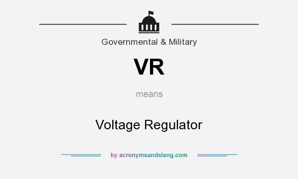 What does VR mean? It stands for Voltage Regulator