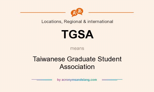 What does TGSA mean? It stands for Taiwanese Graduate Student Association