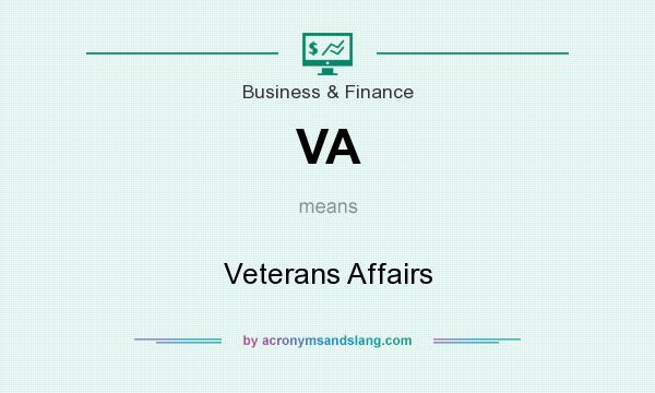 What does VA mean? It stands for Veterans Affairs