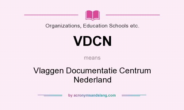 What does VDCN mean? It stands for Vlaggen Documentatie Centrum Nederland