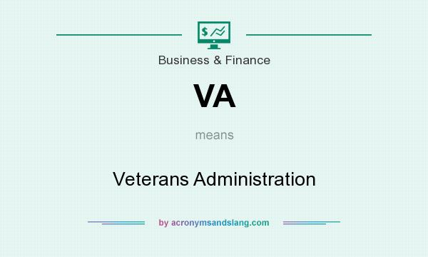 What does VA mean? It stands for Veterans Administration