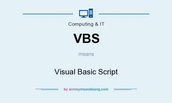 What does VBS mean? It stands for Visual Basic Script