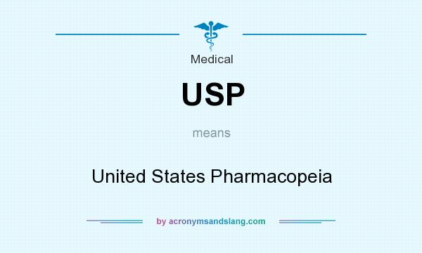What does USP mean? It stands for United States Pharmacopeia