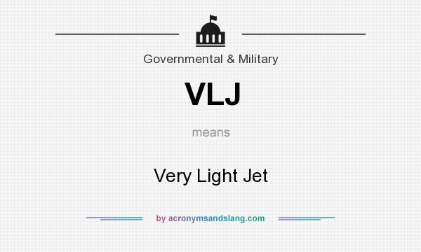 What does VLJ mean? It stands for Very Light Jet