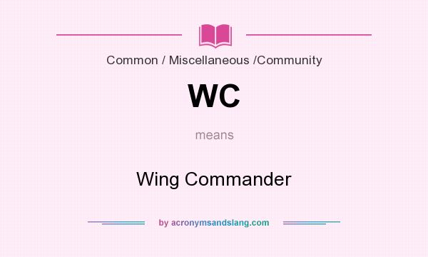What does WC mean? It stands for Wing Commander