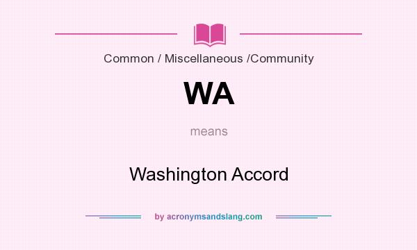 What does WA mean? It stands for Washington Accord
