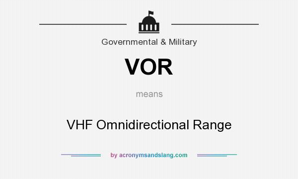 What does VOR mean? It stands for VHF Omnidirectional Range