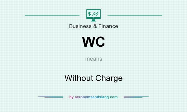 What does WC mean? It stands for Without Charge