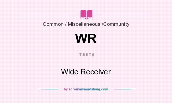 What does WR mean? It stands for Wide Receiver