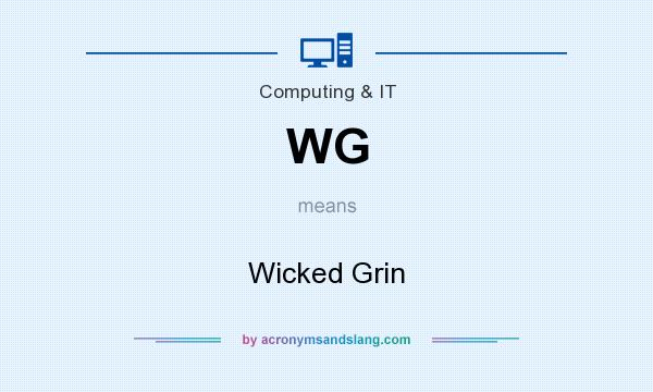 What does WG mean? It stands for Wicked Grin