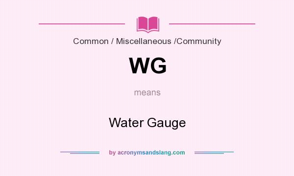 What does WG mean? It stands for Water Gauge