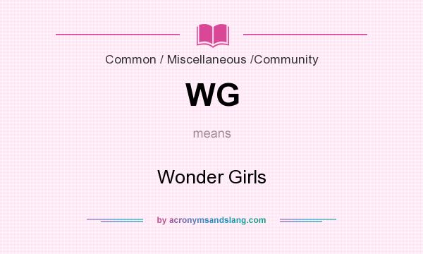 What does WG mean? It stands for Wonder Girls