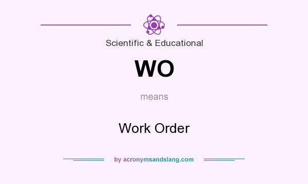 What does WO mean? It stands for Work Order