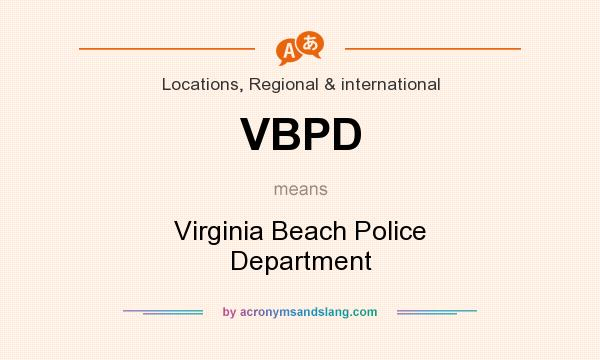 What does VBPD mean? It stands for Virginia Beach Police Department