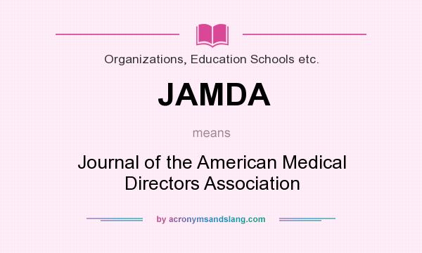 What does JAMDA mean? It stands for Journal of the American Medical Directors Association