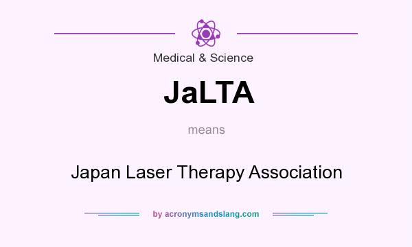 What does JaLTA mean? It stands for Japan Laser Therapy Association