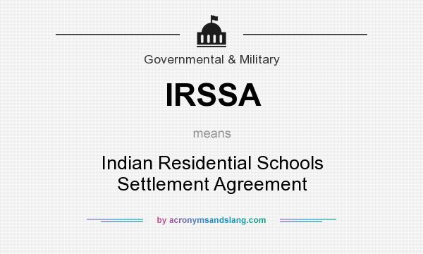 What does irssa mean definition of irssa irssa stands for definition of irssa irssa stands for indian residential schools settlement agreement by acronymsandslang platinumwayz