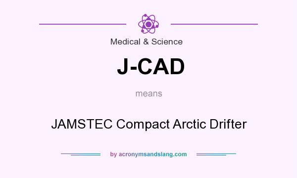 What does J-CAD mean? It stands for JAMSTEC Compact Arctic Drifter