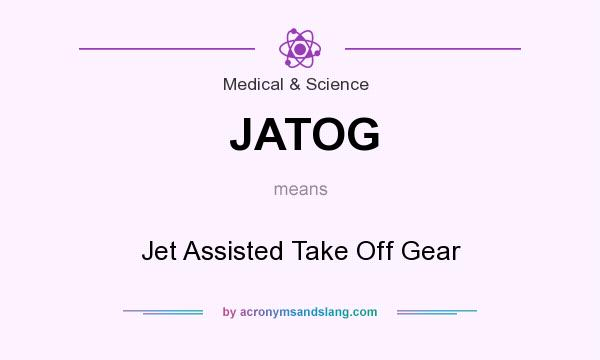 What does JATOG mean? It stands for Jet Assisted Take Off Gear