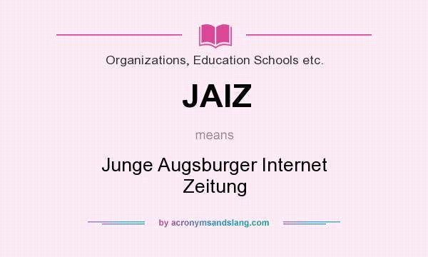 What does JAIZ mean? It stands for Junge Augsburger Internet Zeitung