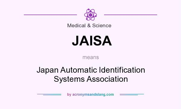 What does JAISA mean? It stands for Japan Automatic Identification Systems Association