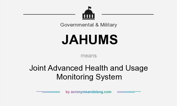 What does JAHUMS mean? It stands for Joint Advanced Health and Usage Monitoring System