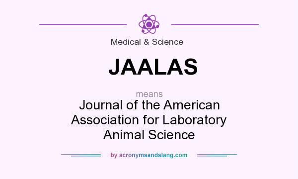 What does JAALAS mean? It stands for Journal of the American Association for Laboratory Animal Science