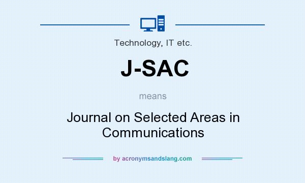 What does J-SAC mean? It stands for Journal on Selected Areas in Communications