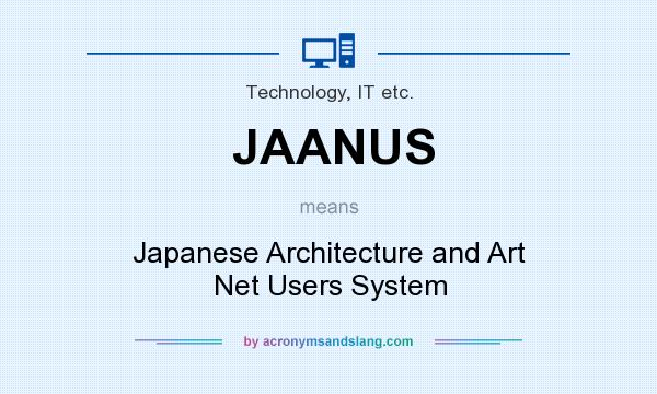 What does JAANUS mean? It stands for Japanese Architecture and Art Net Users System