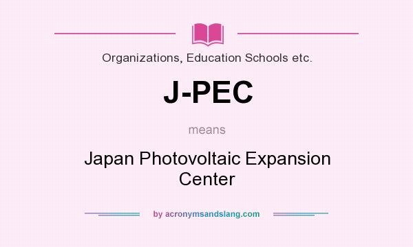 What does J-PEC mean? It stands for Japan Photovoltaic Expansion Center